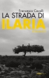 La strada di Ilaria: un romanzo alla ricerca della verità sul caso Alpi